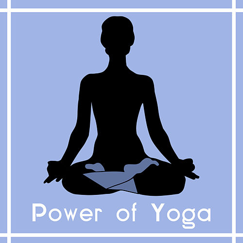 Power of Yoga - Help from Nature, Harmony and Balance, Full Control, Cool Rest von Yoga Music