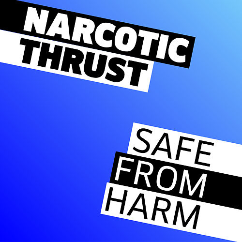 Safe From Harm de Narcotic Thrust