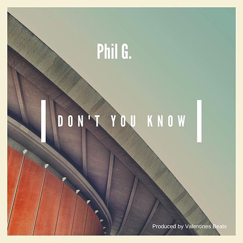 Don't You Know by Phil G