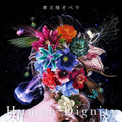 Human Dignity by Matenrou Opera