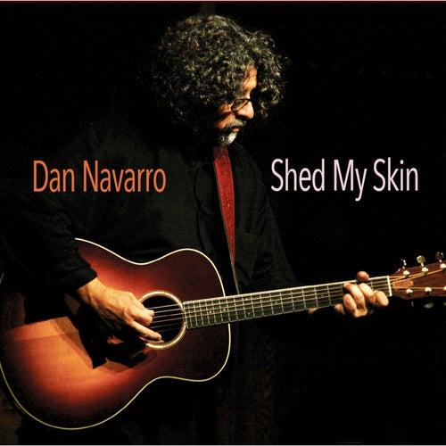 Shed My Skin by Dan Navarro