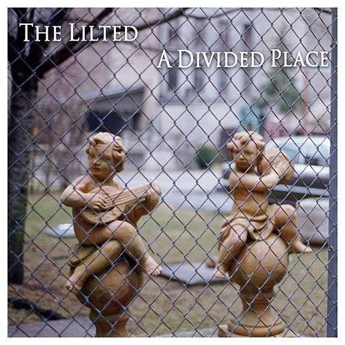 A Divided Place von Lilted