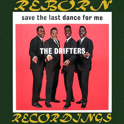 Save the Last Dance for Me (HD Remastered) van The Drifters