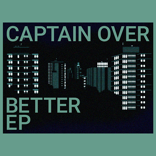 Better EP by Captain Over