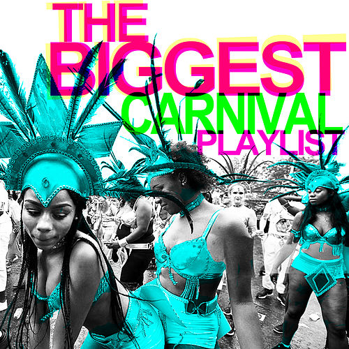 The Biggest Carnival Playlist by Various Artists