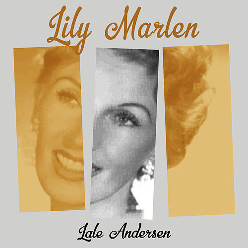 Lily Marlen by Lale Andersen