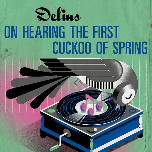 Delius: On Hearing the First Cuckoo of Spring by Andrew Davis