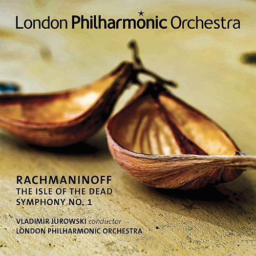 Rachmaninoff: Symphony No. 1 & Isle of the Dead by Vladimir Jurowski