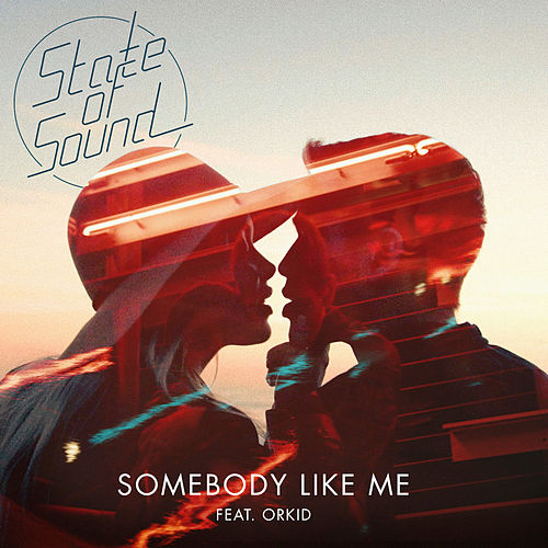 Somebody Like Me von State of Sound