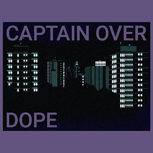 Dope by Captain Over
