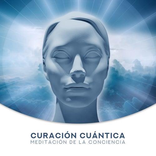 Curación Cuántica: Meditación de la Conciencia - Aumentar la Creatividad, Imaginación, Atención, Musica Espiritual de Various Artists