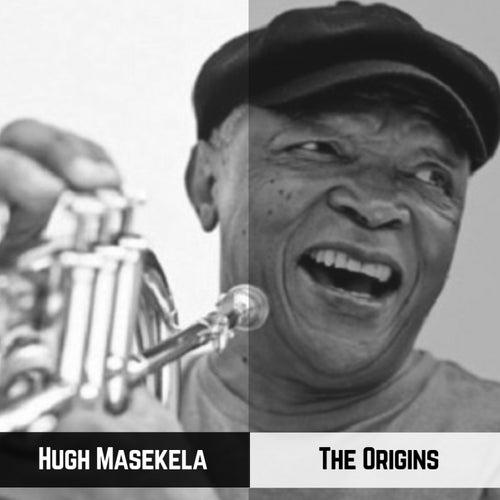 The Origins de Hugh Masekela