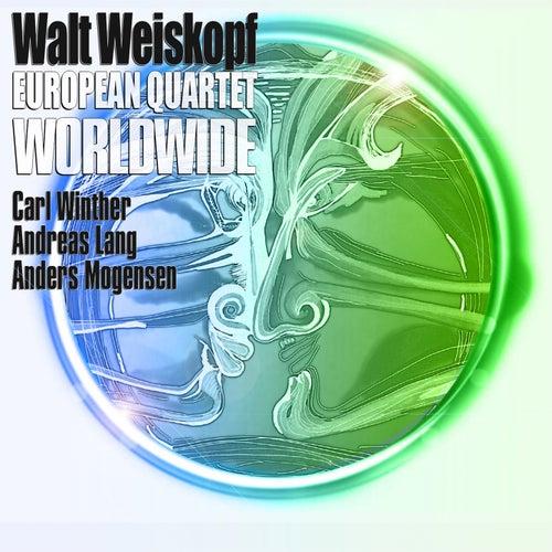 European Quartet Worldwide by Walt Weiskopf
