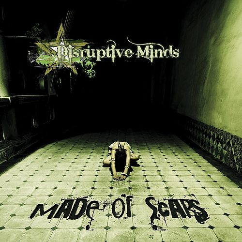 Made of Scars by Disruptive Minds