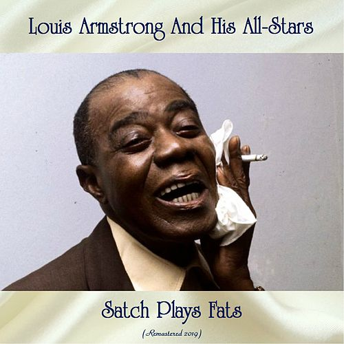 Satch Plays Fats (Remastered 2019) von Louis Armstrong