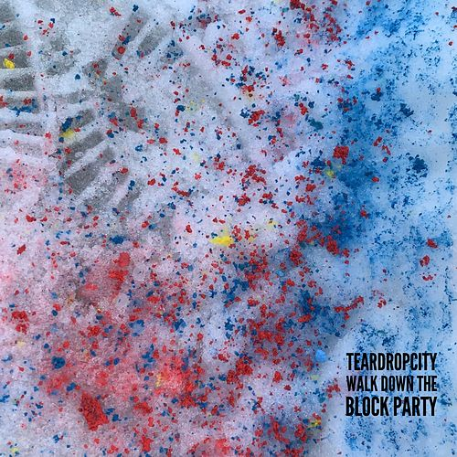 Walk Down the Block Party by Teardropcity
