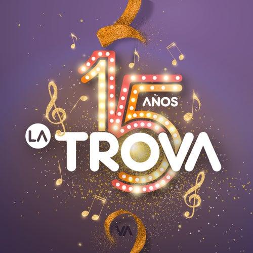 15 Años la Trova von Trova