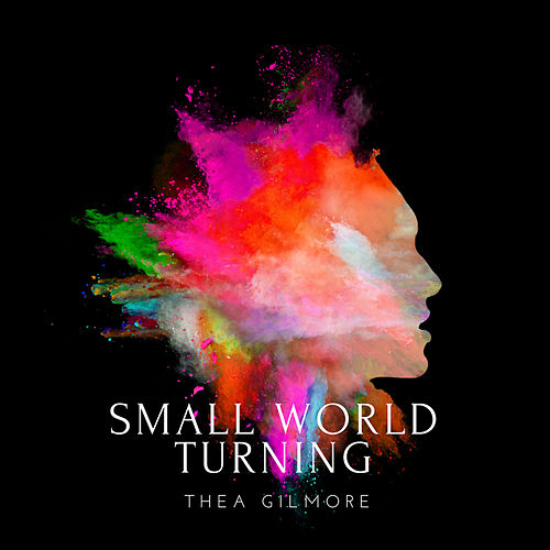 Small World Turning by Thea Gilmore
