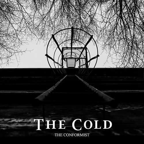 The Conformist by The Cold