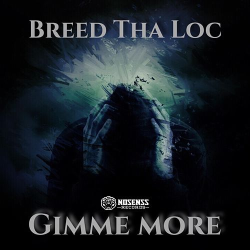 Gimme More by Breed Tha Loc