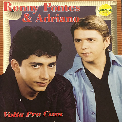 Volta pra Casa de Ronny Pontes e Adriano