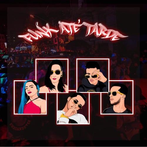 Funk Até Tarde by Ma Gang