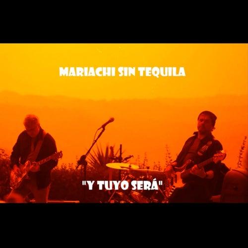 Y Tuyo Será de Mariachi sin Tequila
