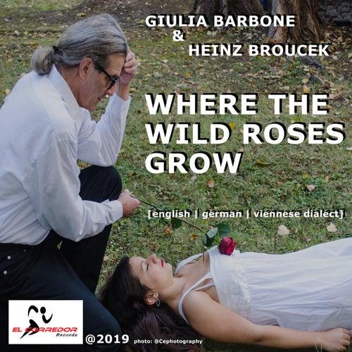Where The Wild Roses Grow de Giulia Barbone