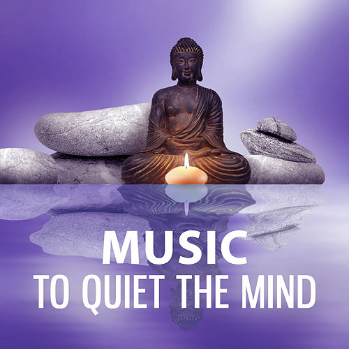 Music to Quiet the Mind – Nature Music for Deep Relax the Mind and Body, The Greatest Relaxation Music von Yoga Music