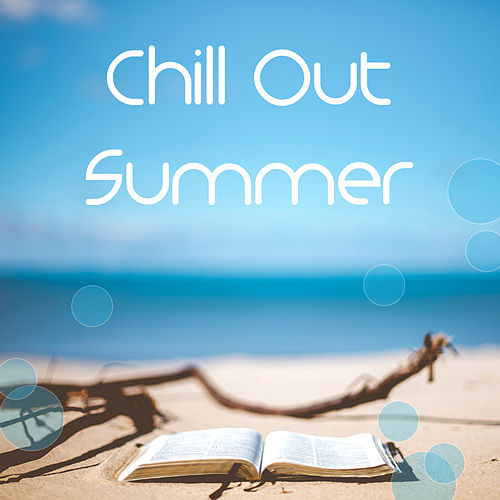 Chill Out Summer – Best Chill Out Music for Relax, Dance Party, Hot Weekend, Ibiza Lounge Dream by Ibiza DJ Rockerz