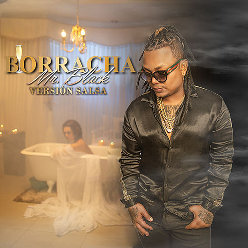 Borracha (Versión Salsa) de mr black el presidente