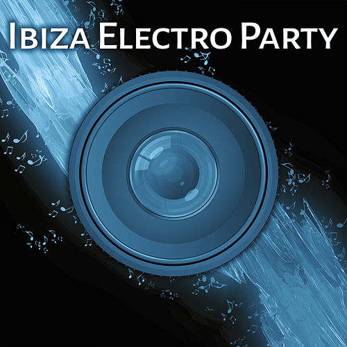 Ibiza Electro Party by Ibiza DJ Rockerz