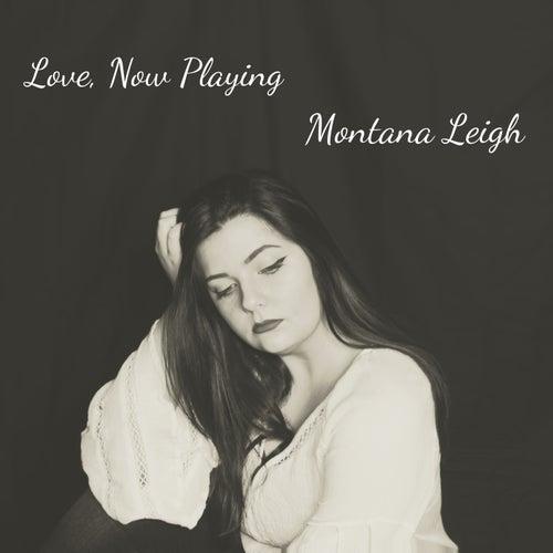 Love, Now Playing de Montana Leigh