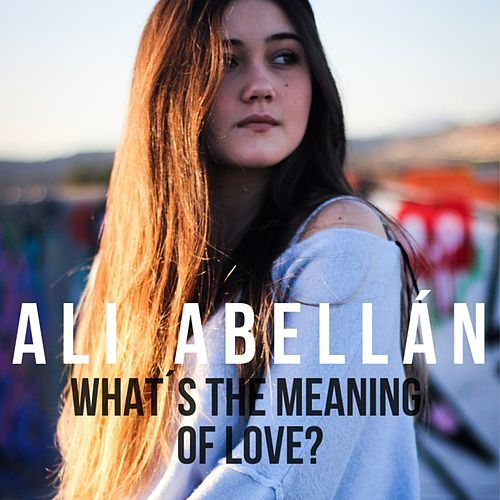 What´s the Meaning of Love? de Ali Abellán