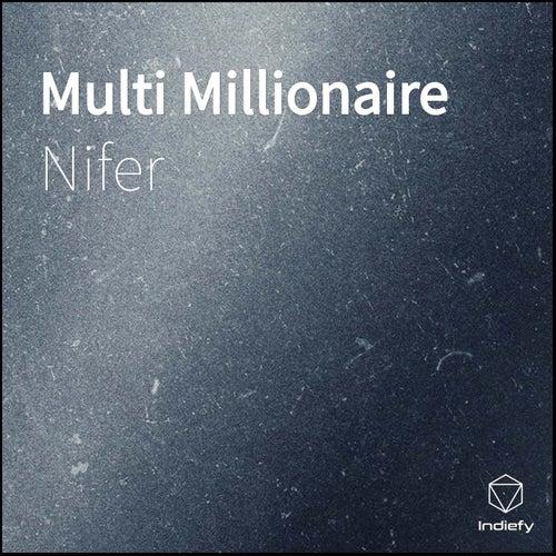 Multi Millionaire by Nifer