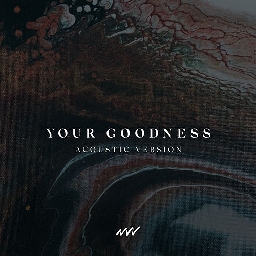 Your Goodness (Acoustic Version) de The New Wine