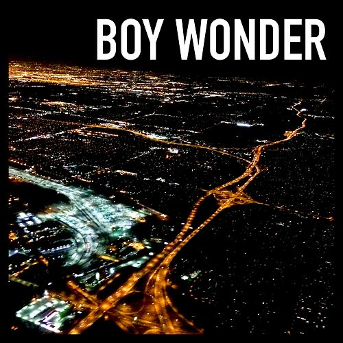 Boy Wonder by Boy Wonder