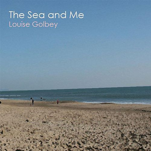 The Sea and Me (Radio Edit) de Louise Golbey