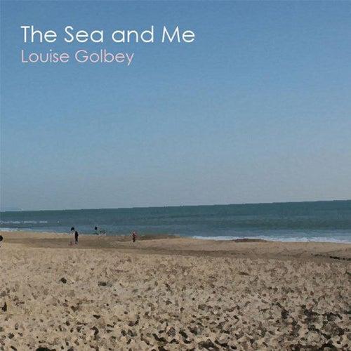 The Sea and Me (Radio Edit) de Louise Golbey