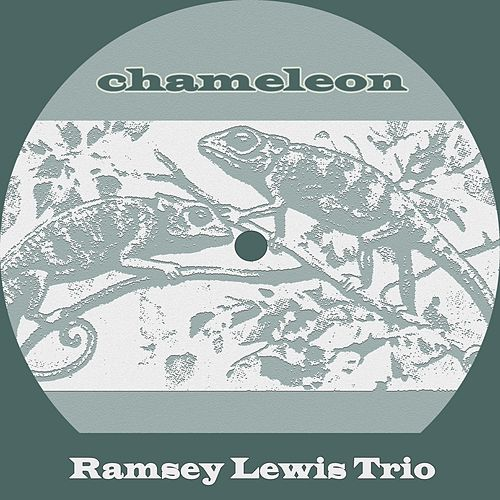 Chameleon by Ramsey Lewis
