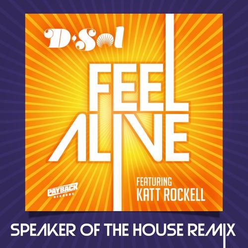 Feel Alive (feat. Katt Rockell) (Speaker Of The House Remix) von D'sol