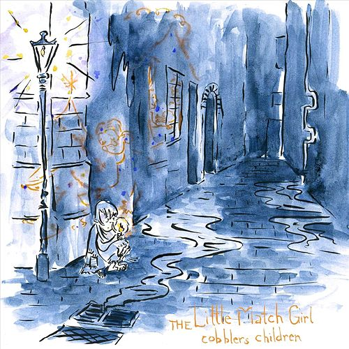 The Little Match Girl by Cobblers Children