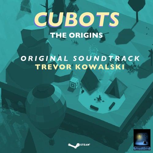 Cubots: The Origins (Original Soundtrack) by Trevor Kowalski