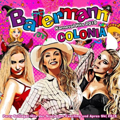 Ballermann Colonia - Karneval Hits 2019 (Party Schlager Hits der Stars zum Fasching und Apres Ski 2019) von Various Artists