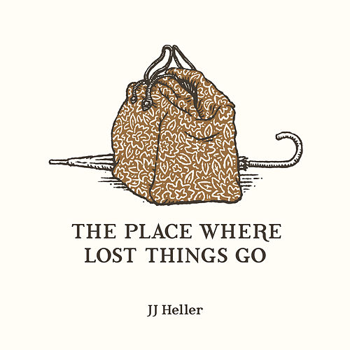 The Place Where Lost Things Go by JJ Heller