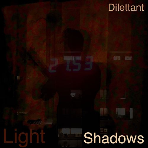 Light Shadows von Dilettant