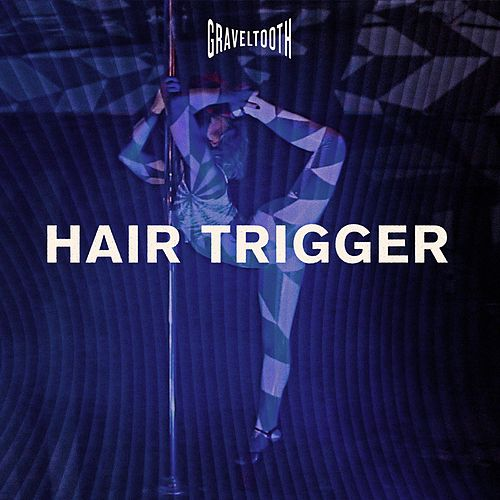 Hair Trigger by Graveltooth