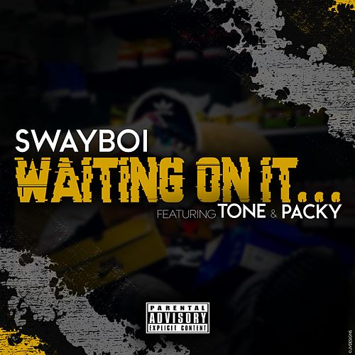 Waiting on It by Sway Boi