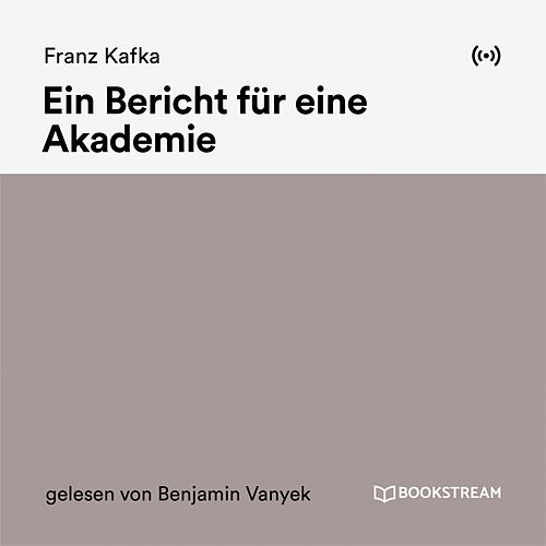 Ein Bericht für eine Akademie von Franz Kafka