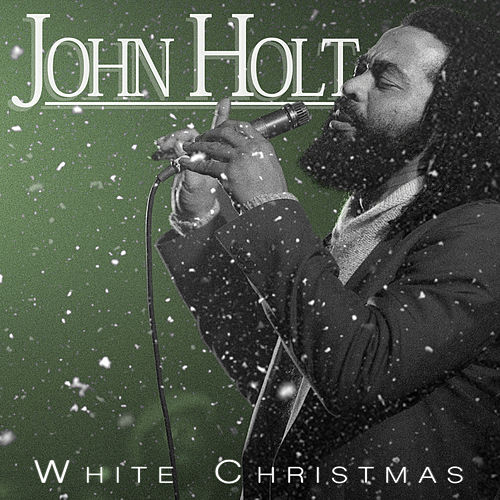 John Holt - White Christmas by John Holt